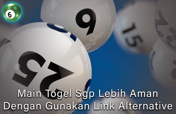 Main Togel Sgp Lebih Aman Dengan Gunakan Link Alternative