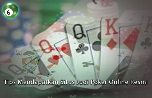 Poker Online - Tips Mendapatkan Situs Judi Poker Online Resmi